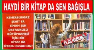 Kemerburgaz'lı bir gurup gönüllü bayanlardan oluşan ekip, Şehit Er Sinan Şen Ortaokulu Kütüphanesi İçin Kitap Bağışı kampanyası başlattı.